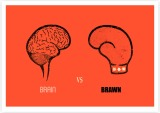 Brains Versus Brawn